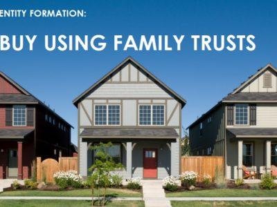 Buy Real Estate using Family Trusts